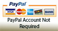 <strong>Visa, MasterCard, American Express, All Debit Cards, Guest Checkout (new PayPal user)</strong>